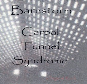 Barnstorm's Carpal Tunnel Syndrome CD ReIssue - 2001