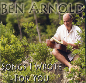 Ben Arnold's Songs I Wrote For You CD - 2009