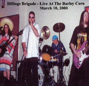 The Billings Brigade's Live at The Barley Corn Promotional CD- 2000